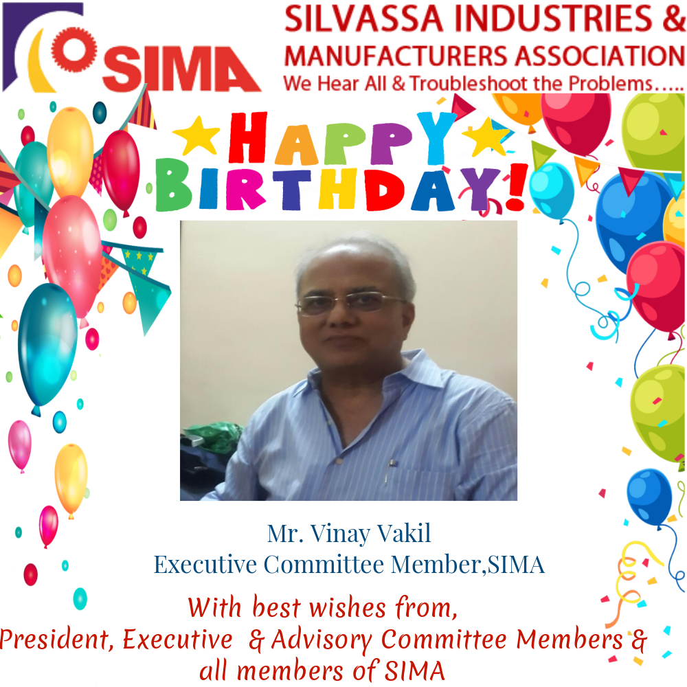 Many Many Happy Returns of the day Vinay Vakil,Executive Committee Member,SIMA